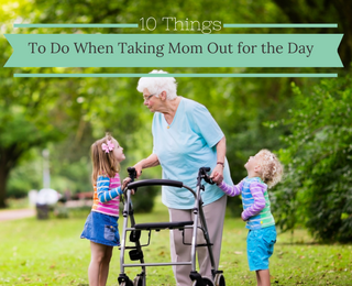 10 Things to Do When Taking Mom Out for the Day