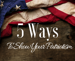 5 Ways to Show Your Patriotism